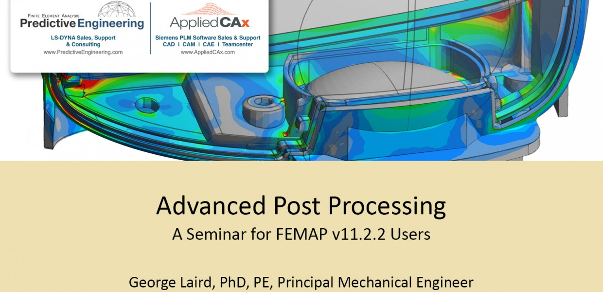 Advanced Post Processing with FEMAP v11.2.2